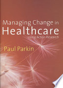 Managing Change in Healthcare