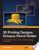 3d Printing Designs Octopus Pencil Holder