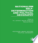 Nationalism  Self Determination and Political Geography  Routledge Library Editions  Political Geography