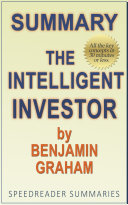 Summary of The Intelligent Investor by Benjamin Graham and Jason Zweig