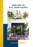 How Not To Kill Your Plants Too It S No Secret That We Ve