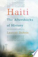 Haiti  The Aftershocks of History Book PDF
