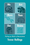 We Are More Than Our Brains