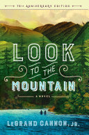Look to the Mountain  A Novel  75th Anniversary Edition