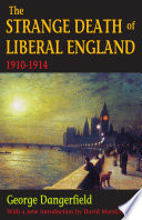 The strange death of Liberal England [1910-1914]