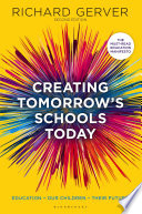 Creating Tomorrow s Schools Today