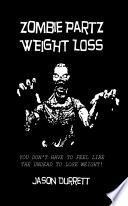 Zombie Partz Weight Loss