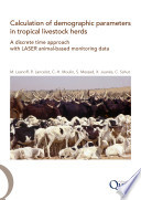 Calculation of Demographic Parameters in Tropical Livestock Herds - A Discrete Time Approach with LASER Animal-based Monitoring Data