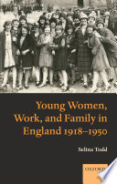 Young Women  Work  and Family in England 1918 1950