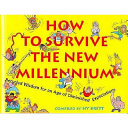 How To Survive The New Millennium