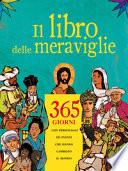 Il libro delle meraviglie  365 giorni con personaggi e eventi che hanno cambiato il mondo