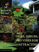 Trees  Shrubs  and Vines for Attracting Birds