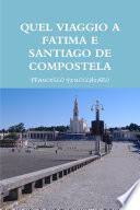 Quel Viaggio a Fatima E Santiago de Compostela