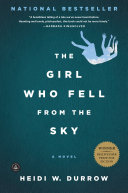 The Girl Who Fell From The Sky : g.i., becomes the sole survivor of a...