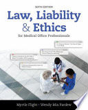 Law Liability And Ethics For Medical Office Professionals