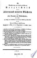 Nachtrag zu dem größern Verzeichniß von ältern und neuern Büchern in allen Sprachen und Wissenschaften, welche ... zu haben sind bey Jacob Mayer und Comp., Buchhändler in Wien in der Singerstraße im deutschen Hause