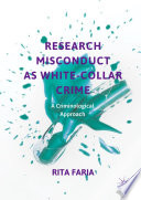 Research Misconduct as White Collar Crime