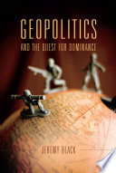 Geopolitics And The Quest For Dominance book