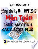 Công phá kỳ thi THPT 2017 môn Toán bằng máy tính Casio 570 ES Plus