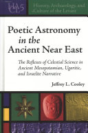 Poetic Astronomy in the Ancient Near East: The Reflexes of Celestial Science in Ancient Mesopotamian, Ugaritic, and Israelite Narrative