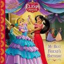 Elena of Avalor My Best Friend s Birthday