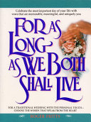 For As Long As We Both Shall Live : celebration of a marriage ... here is...