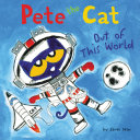 Pete the Cat: Out of This World Book