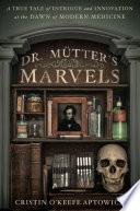 Dr  Mutter s Marvels