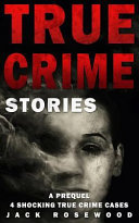 True Crime Stories  a Prequel