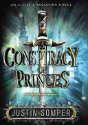 A Conspiracy Of Princes : inherited a kingdom in crisis. the murder...