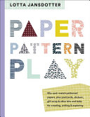 Lotta Jansdotter Paper, Pattern, Play : motifs for fun since childhood and...
