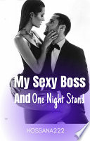 My Sexy Boss and One Night Stand