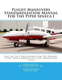 Flight Maneuvers Standardization Manual for the Piper Seneca I