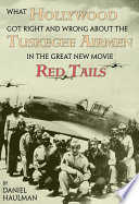 What Hollywood Got Right and Wrong about the Tuskegee Airmen in the Great New Movie  Red Tails