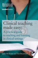 Clinical Teaching Made Easy book