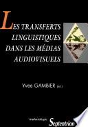 Les transferts linguistiques dans les m  dias audiovisuels