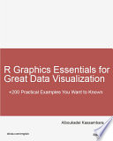 R Graphics Essentials For Great Data Visualization book