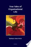 True Tales of Organisational Life
