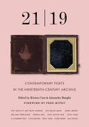 21 | 19: Contemporary Poets in the Nineteenth-Century Archive