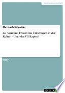 Zu 'Sigmund Freud: Das Unbehagen in der Kultur' - Über das VII Kapitel