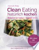 Clean Eating   nat  rlich kochen
