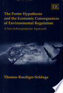 The Porter Hypothesis And The Economic Consequences Of Environmental Regulation