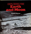 Exploring the Earth and Moon