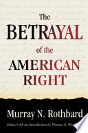 Betrayal of the American Right  The