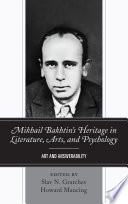 Mikhail Bakhtin   s Heritage in Literature  Arts  and Psychology