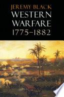 Western Warfare  1775 1882