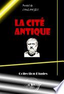 La Cit Antique Etude Sur Le Culte Le Droit Les Institutions De La Gr Ce Et De Rome