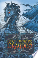 Here, There Be Dragons by James A. Owen