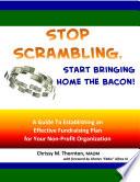 Stop Scrambling Start Bringing Home The Bacon