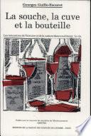 La souche, la cuve et la bouteille